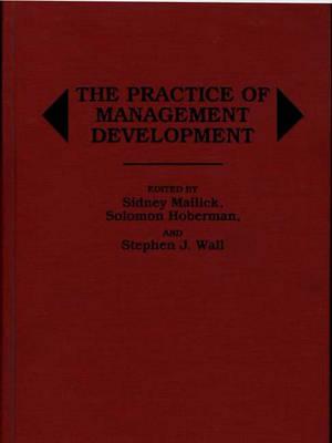 The Practice of Management Development (Hardback)