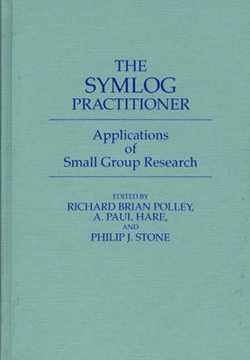 The Symlog Practitioner: Applications of Small Group Research (Hardback)