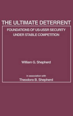 The Ultimate Deterrent: Foundations of US-USSR Security Under Stable Competition (Hardback)