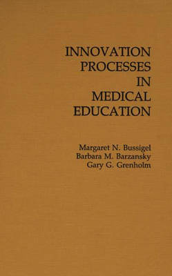 Innovation Processes in Medical Schools. (Hardback)