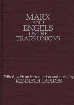 Marx and Engels on the Trade Unions (Hardback)