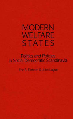 Modern Welfare States: Politics and Policies in Social Democratic Scandinavia (Hardback)