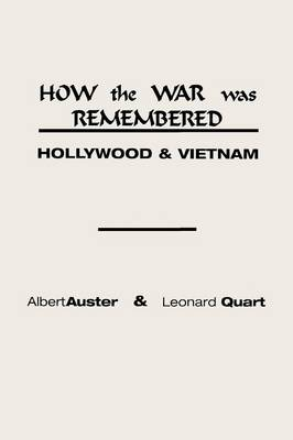 How the War Was Remembered: Hollywood & Vietnam (Paperback)