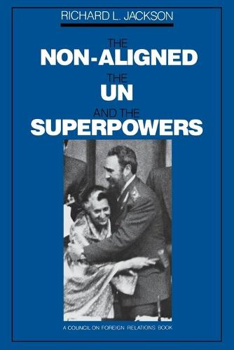 The Non-Aligned, the UN, and the Superpowers (Paperback)