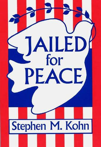 Jailed for Peace: The History of American Draft Law Violators, 1658-1985 (Paperback)
