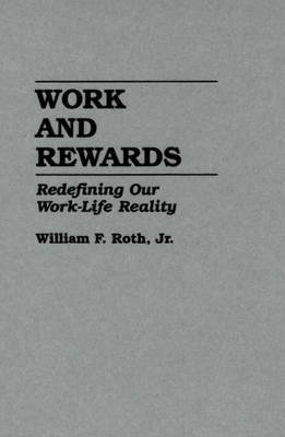 Work and Rewards: Redefining Our Work-Life Reality (Hardback)