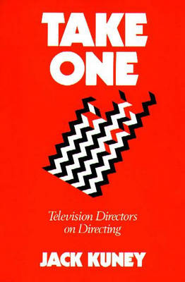 Take One: Television Directors on Directing (Paperback)