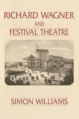 Richard Wagner and Festival Theatre (Paperback)