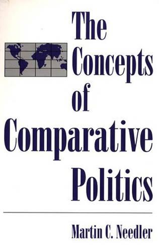 The Concepts of Comparative Politics (Paperback)