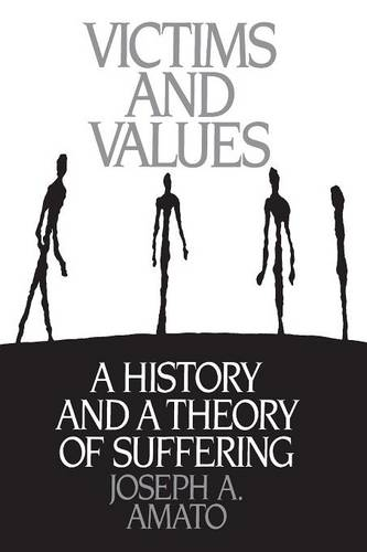 Victims and Values: A History and a Theory of Suffering (Paperback)