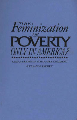 The Feminization of Poverty: Only in America? (Paperback)