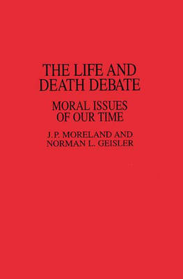 The Life and Death Debate: Moral Issues of Our Time (Paperback)