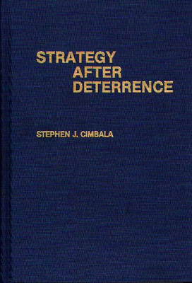 Strategy After Deterrence (Hardback)