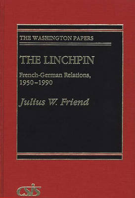 The Linchpin: French-German Relations, 1950-1990 (Hardback)