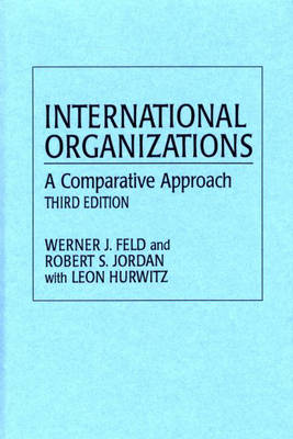 International Organizations: A Comparative Approach (Hardback)