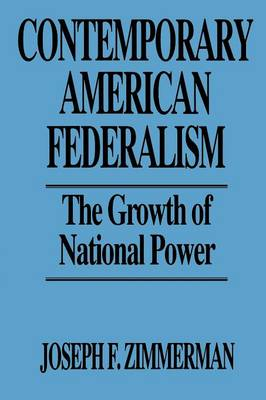 Contemporary American Federalism: The Growth of National Power (Paperback)
