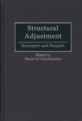 Structural Adjustment: Retrospect and Prospect (Hardback)