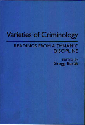 Varieties of Criminology: Readings from a Dynamic Discipline (Paperback)
