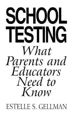 School Testing: What Parents and Educators Need to Know (Hardback)