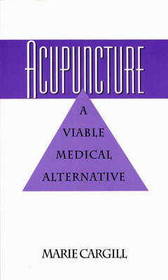 Acupuncture: A Viable Medical Alternative (Paperback)