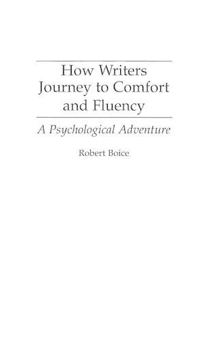 How Writers Journey to Comfort and Fluency: A Psychological Adventure (Hardback)