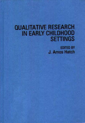 Qualitative Research in Early Childhood Settings (Hardback)