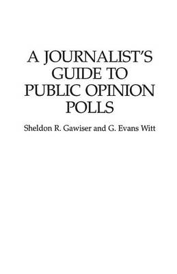 A Journalist's Guide to Public Opinion Polls (Paperback)