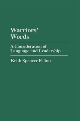 Warriors' Words: A Consideration of Language and Leadership (Hardback)