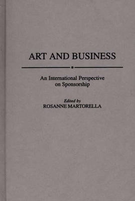 Art and Business: An International Perspective on Sponsorship (Hardback)