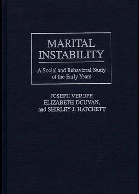 Marital Instability: A Social and Behavioral Study of the Early Years (Hardback)
