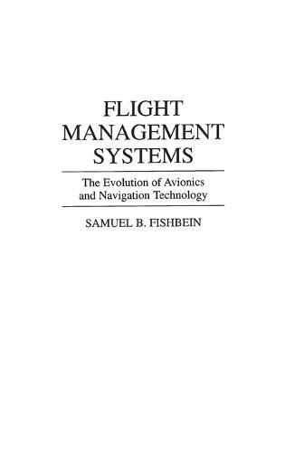 Flight Management Systems: The Evolution of Avionics and Navigation Technology (Hardback)