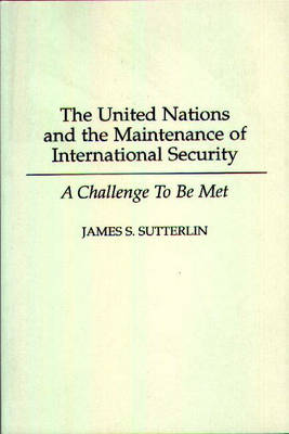 The United Nations and the Maintenance of International Security: A Challenge to be Met (Paperback)