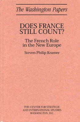Does France Still Count?: The French Role in the New Europe (Hardback)