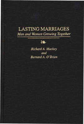 Lasting Marriages: Men and Women Growing Together (Hardback)
