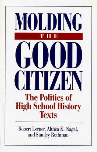Moulding the Good Citizen: Politics of High School History Texts (Paperback)