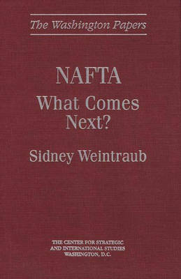 NAFTA: What Comes Next? (Hardback)