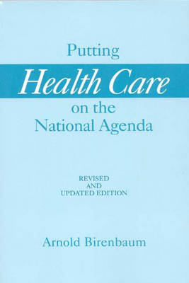 Putting Health Care on the National Agenda, 2nd Edition (Paperback)