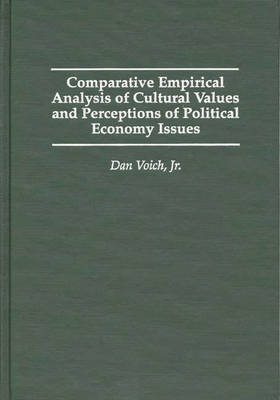 Comparative Empirical Analysis of Cultural Values and Perceptions of Political Economy Issues (Hardback)