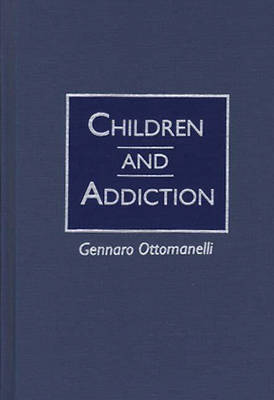 Children and Addiction (Hardback)