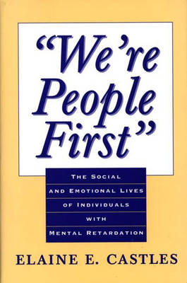 We're People First: The Social and Emotional Lives of Individuals with Mental Retardation (Hardback)