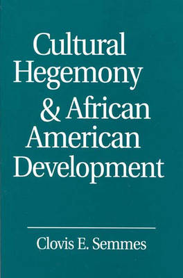 Cultural Hegemony and African American Development (Paperback)