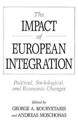 The Impact of European Integration: Political, Sociological, and Economic Changes (Paperback)
