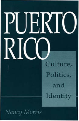 Puerto Rico: Culture, Politics, and Identity (Paperback)