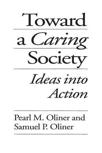 Toward a Caring Society: Ideas into Action (Paperback)