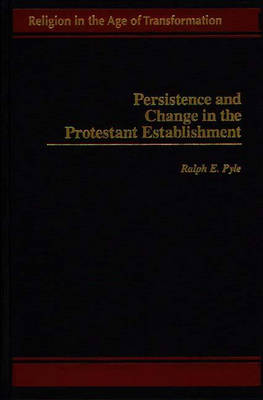 Persistence and Change in the Protestant Establishment (Hardback)