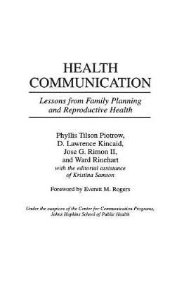 Health Communication: Lessons from Family Planning and Reproductive Health (Hardback)