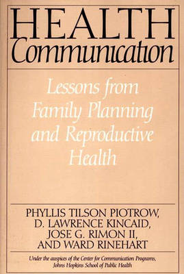 Health Communication: Lessons from Family Planning and Reproductive Health (Paperback)