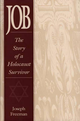 Job: The Story of a Holocaust Survivor (Hardback)