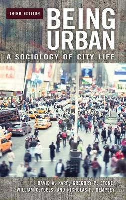 Being Urban: A Sociology of City Life, 3rd Edition (Hardback)