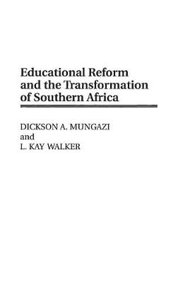 Educational Reform and the Transformation of Southern Africa (Hardback)